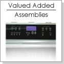 Valued Added Assemblies